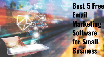 Best 5 Free Email Marketing Software for Small Business