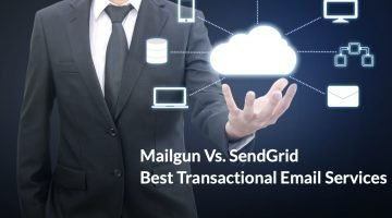 Mailgun Vs. SendGrid. Best Transactional Email Services